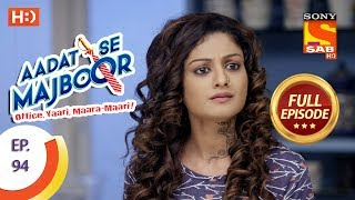 Aadat Se Majboor - Ep 94 - Full Episode - 9th February, 2018