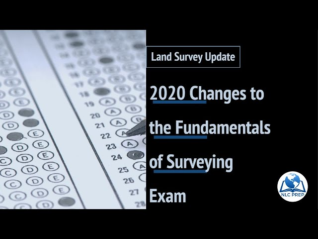 2020 Changes to the Fundamentals of Surveying Exam