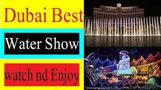 Dubai Best Water Show Ever .. Must Watch And Enjoy