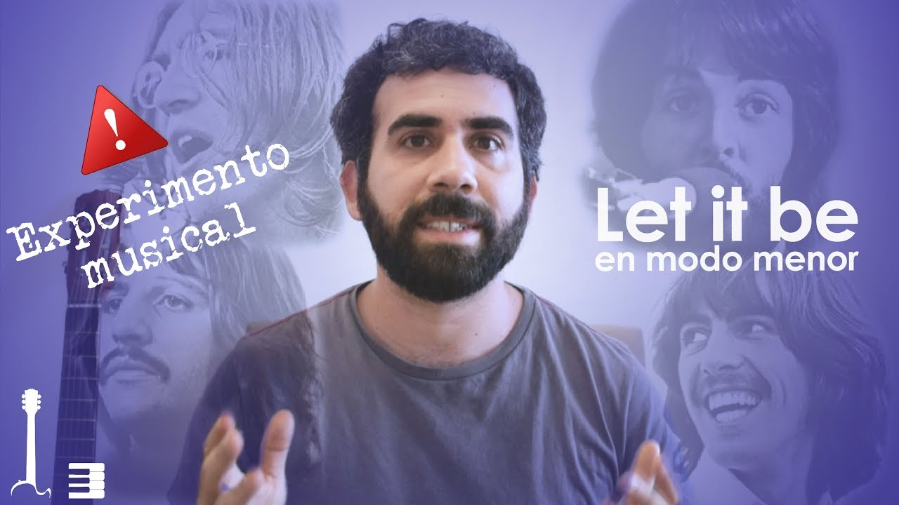 Cómo suena Let it be en modo menor? | Experimento musical