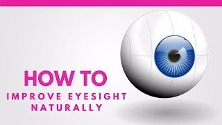 How To Improve Eyesight Naturally -My Secret