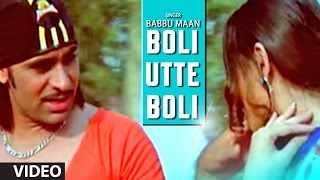 "Babbu Maan : ""Boli Utte Boli"" Full Video Song 
