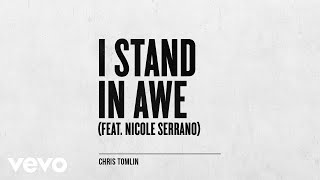 Chris Tomlin - I Stand In Awe (Audio) ft. Nicole Serrano