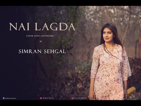 Nai Lagda | Notebook | Female Cover | Simran Sehgal | Vishal Mishra