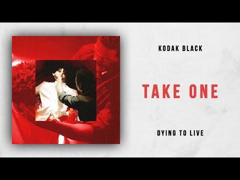 Kodak Black - Take One (Dying To Live) Mp3