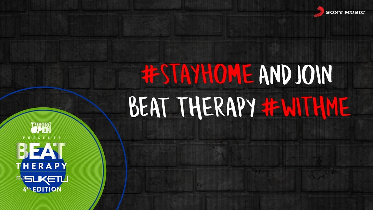 Beat Therapy - 4th Edition   Tuborg Open   DJ Suketu   #StayHome And Join Beat Therapy #WithMe