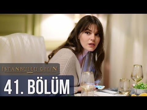 İstanbullu Gelin 41. Bölüm letöltés