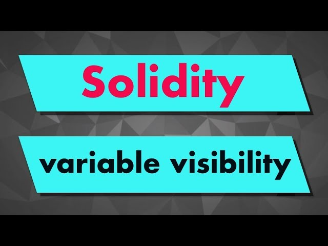 Solidity Tutorial: Variable Visibility (private, internal & public)