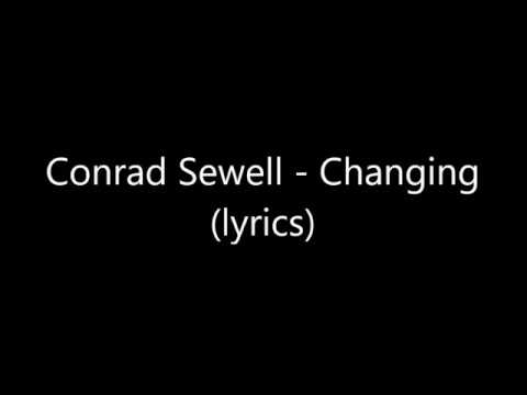 ►Conrad Sewell - Changing (lyrics)◄