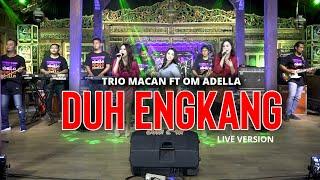Trio Macan, OM ADELLA - Duh Engkang (Live Performance)
