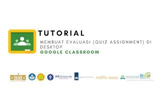 Google Classroom - Tutorial Membuat evaluasi (Quiz Assignment) di google classroom (Desktop)