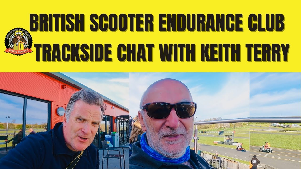 BSEC Trackside chat with Keith Terry - British Scooter Endurance Club: