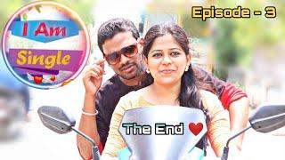 I Am Single ( IAS ) - Episode - 3 | Directed By Reignson | #SingleTeaMachi | SriVasanth