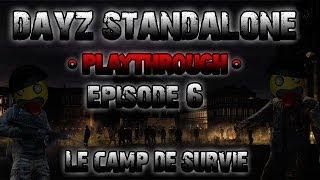 Playthrough FR DayZ Standalone Par YoNiX - Episode 6 : Le camp de survie