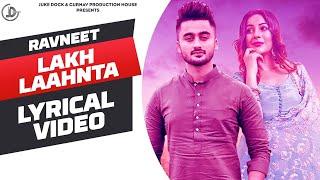 Lakh Laahnta : Ravneet Ft. Shehnaaz Gill (Lyrical Video) Super Hit Punjabi Songs | Juke Dock