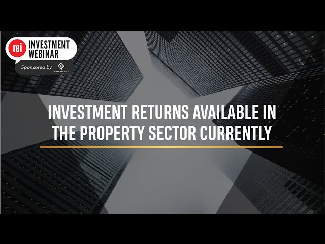Investment Returns Available in the Property Sector | REI Invest Webinar