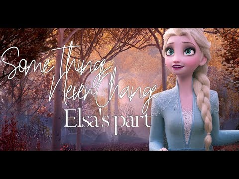 Some Things Never Change | Elsa's Part One-line Multilanguage