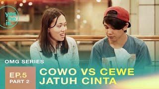 Gambar cover OMG Series - Episode 5.2 - Cowo v.s Cewe Jatuh Cinta