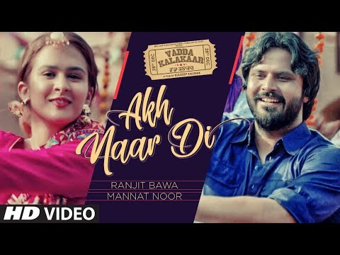 Akh Naar Di: Ranjit Bawa, Mannat Noor | Alfaaz | Roopi Gill | Vadda Kalakaar | Latest Punjabi Songs Mp3