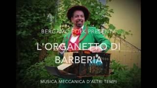 Bergamo Folk presenta l'organetto di barberia