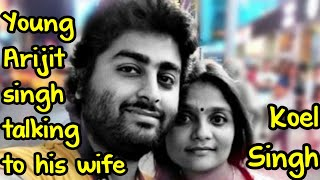 young-arijit-singh-talking-to-his-wife-koel-singh