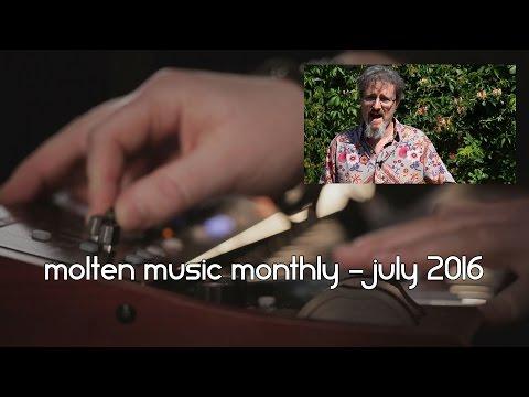 Molten Music Monthly - July 2016 (Music Tech News)