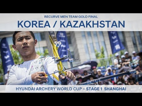 Korea v Kazakhstan – Recurve Men Team Gold Final | Shanghai 2017