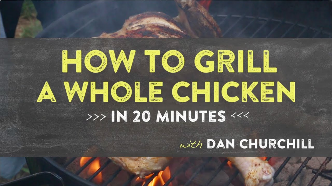 How To Grill A Whole Chicken In 20 Minutes