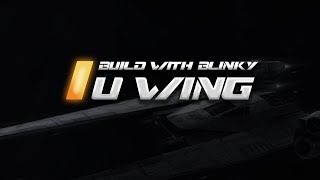 Build with Blinky - Star Wars Rogue One - Space Engineers - U-Wing