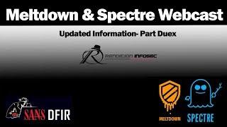 Meltdown and Spectre  - Updated Threat Information - Latest Information - SANS DFIR WEBCASTS