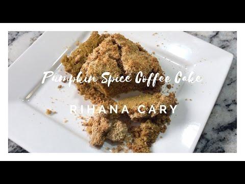 Protein Pumpkin Spice Coffee Cake - Rihana Cary