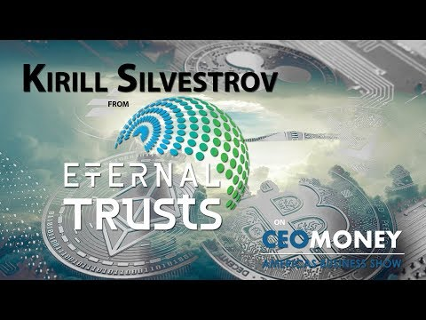 Kirill Silvestrov on how Eternal Trusts uses A.I. and blockchains to guarantee your legacy