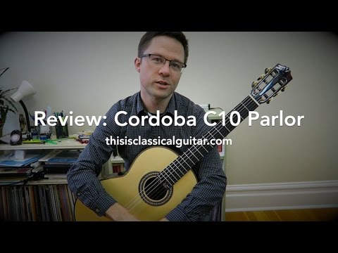 Review: Cordoba C10 Parlor Classical Guitar