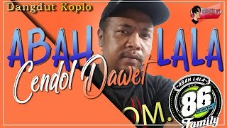 PAMER BOJO cover ABAH LALA 86 Cendol Dawet