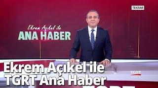 Ekrem Açıkel ile TGRT Ana Haber - 18 Ekim 2018