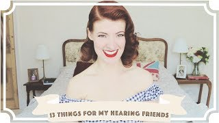 13 Things My Hearing Friends Should Know // International Week of the Deaf [CC]
