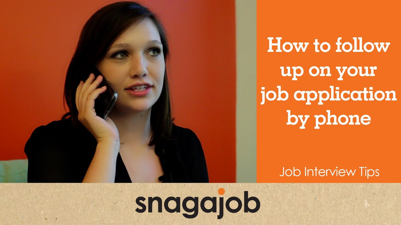 how to follow up on a job application over the phone snagajob