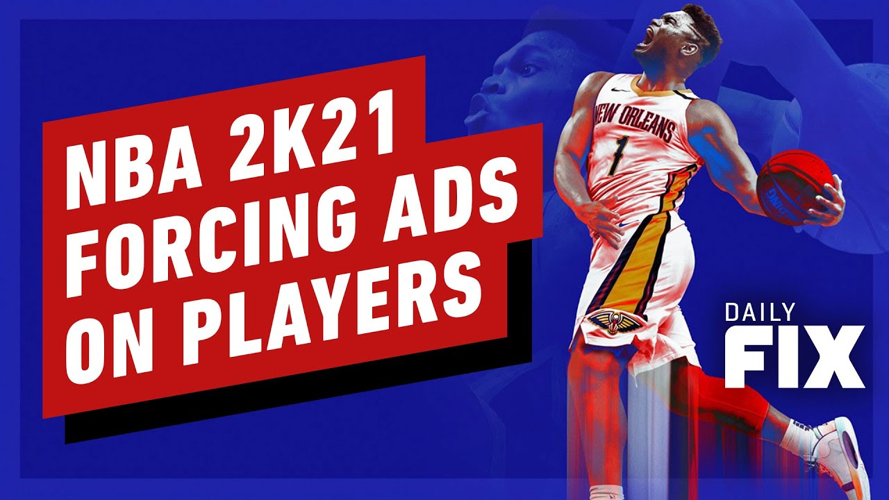 NBA 2K21 Forces Unskippable Ads on Players -