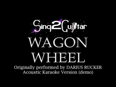 Wagon Wheel (Acoustic Karaoke) Darius Rucker