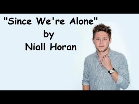 Niall Horan - Since We're Alone (Lyrics)