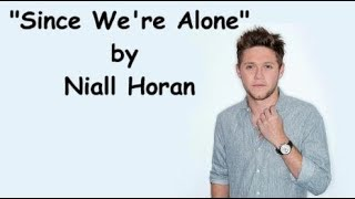 Video Niall Horan - Since We're Alone (Lyrics) download MP3, 3GP, MP4, WEBM, AVI, FLV Juli 2018