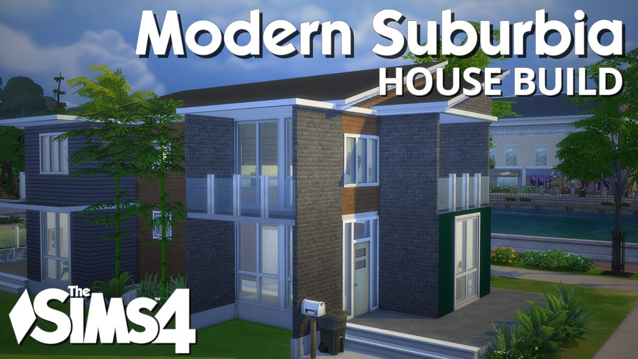 The sims 4 house building modern suburbia youtube for What is needed to build a house