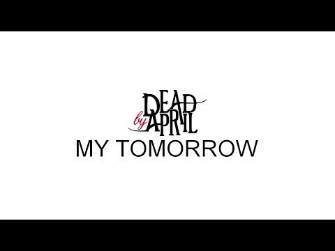 Dead by April - My Tomorrow [Lyrics] HQ