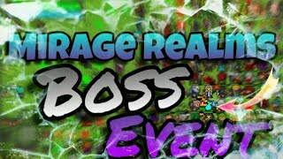 Mirage Realms Boss Event! // new overpowered boss drops