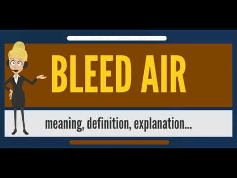What is BLEED AIR? What does BLEED AIR mean? BLEED AIR meaning, definition & explanation