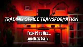 Trading Office Transformation - From PC to Mac And Back Again