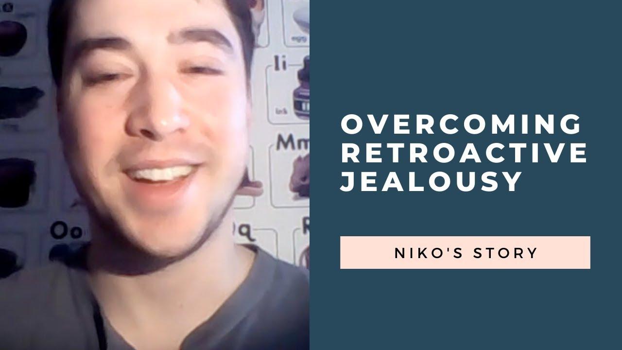 Retroactive Jealousy Success Stories | Overcoming Retroactive Jealousy