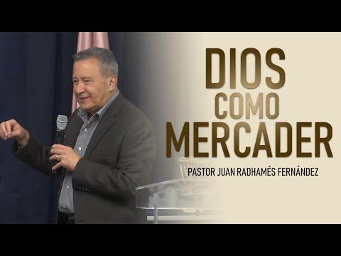 Dios Como Mercader - Pastor Juan Radhamés Fernández