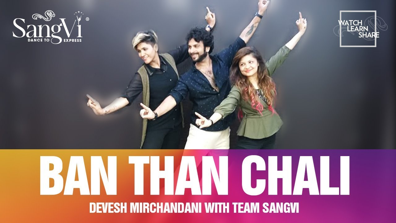 Ban Than Chali Choreography - Devesh Mirchandani with Team SangVi | Dance | Bollywood