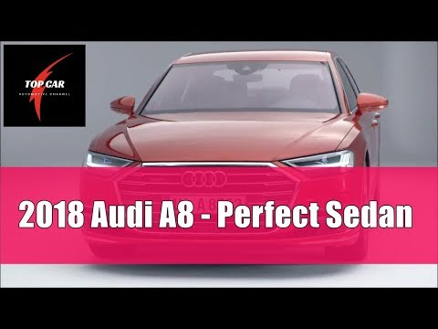 2018 Audi A8 - Perfect Sedan | TOP CAR